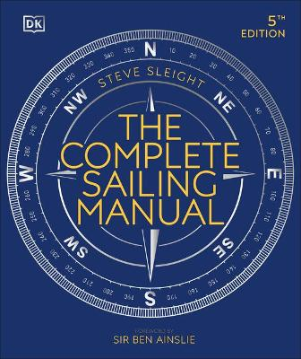 The Complete Sailing Manual by Steve Sleight