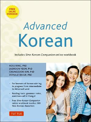 Advanced Korean: Includes Sino-Korean Companion Workbook on CD-ROM by Ross King