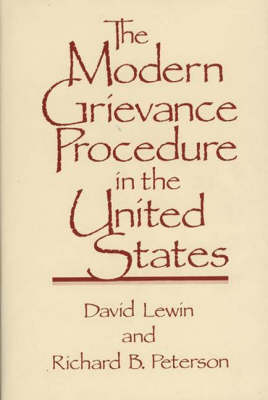 The Modern Grievance Procedure in the United States by David Lewin