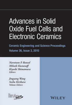Advances in Solid Oxide Fuel Cells and Electronic Ceramics by Narottam P. Bansal