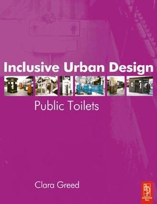Inclusive Urban Design: Public Toilets book