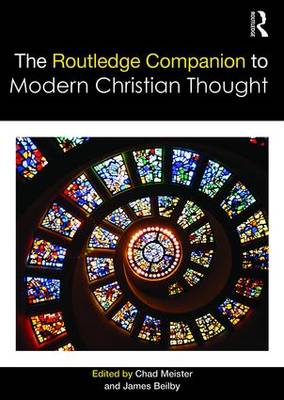 Routledge Companion to Modern Christian Thought by Chad Meister