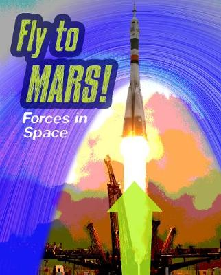 Fly to Mars by Louise Spilsbury