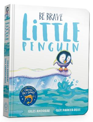 Be Brave Little Penguin Board Book by Giles Andreae