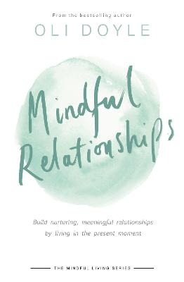 Mindful Relationships by Oli Doyle