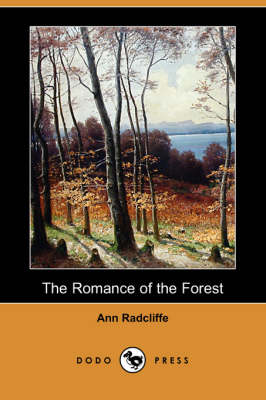 Romance of the Forest (Dodo Press) by Ann Ward Radcliffe