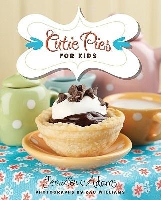 Cutie Pies for Kids by Jennifer Adams