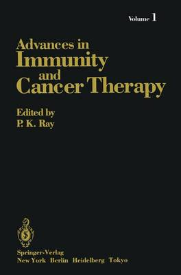 Advances in Immunity and Cancer Therapy by P. K. Ray
