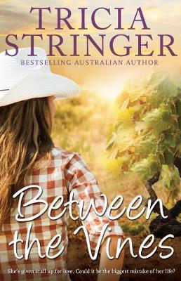 BETWEEN THE VINES by Tricia Stringer