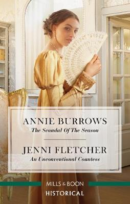 The Scandal of the Season/An Unconventional Countess by Annie Burrows