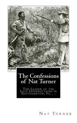Confessions of Nat Turner by Nat Turner