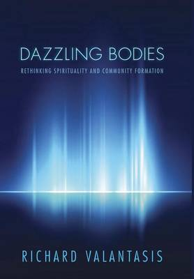 Dazzling Bodies by Richard Valantasis