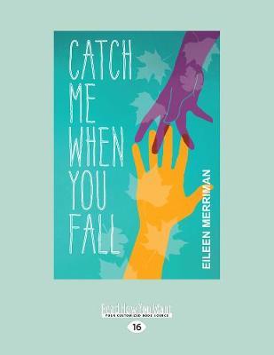 Catch Me When You Fall by Eileen Merriman