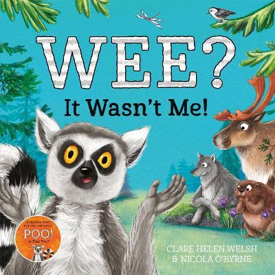 Wee? It Wasn't Me! by Clare Helen Welsh