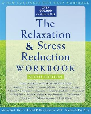 The Relaxation & Stress Reduction Workbook (New Harbinger Self-Help Workbook) by Martha Davis
