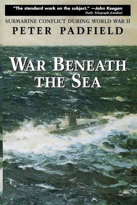 War Beneath the Sea by Peter Padfield