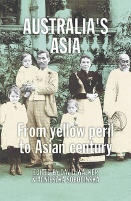 Australia's Asia by David Walker