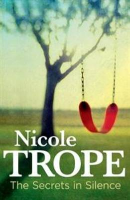 The Secrets in Silence by Nicole Trope