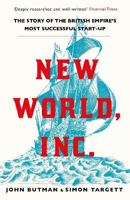 New World, Inc.: The Story of the British Empire's Most Successful Start-Up book