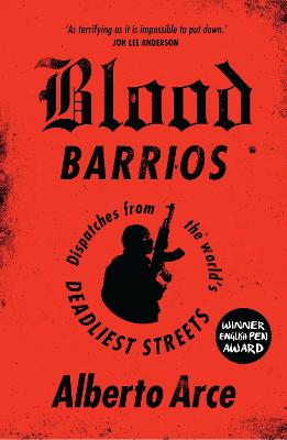 Blood Barrios by Alberto Arce