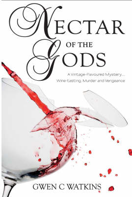Nectar Of The Gods by Gwen C. Watkins