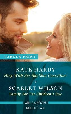 Fling with Her Hot-Shot Consultant/Family for the Children's Doc by Kate Hardy