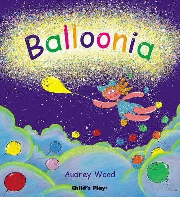 Balloonia by Audrey Wood