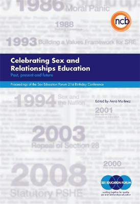 Celebrating Sex and Relationships Education by Anna Martinez
