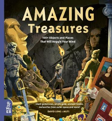 Amazing Treasures: 100+ Objects and Places That Will Boggle Your Mind book