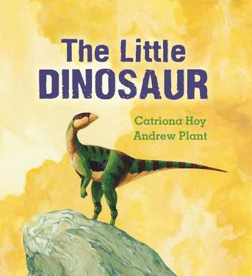 The Little Dinosaur by Catriona Hoy