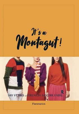 It's a Montagut!: 140 Years of French Savoir Faire by Cyrille Robin