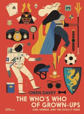 The Who's Who of Grown-Ups: Jobs, Hobbies and the Tools It Takes book