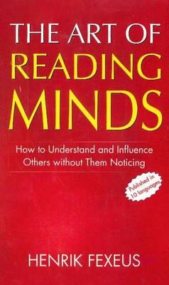 Art of Reading Minds by Henrik Fexeus