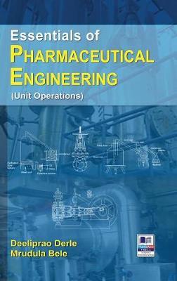 Essentials of Pharmaceutical Engineering by Deeliprao Derle