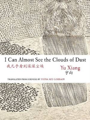 I Can Almost See the Clouds of Dust by Yu Xiang