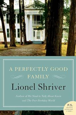 A Perfectly Good Family by Lionel Shriver