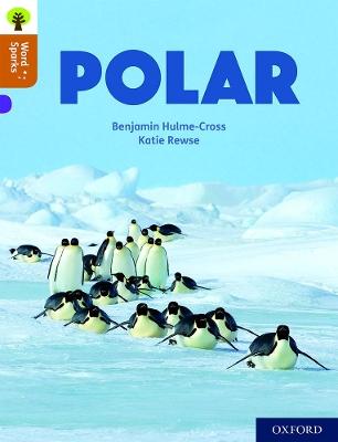 Oxford Reading Tree Word Sparks: Level 8: Polar by Benjamin Hulme-Cross