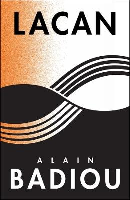 Lacan: Anti-Philosophy 3 by Alain Badiou