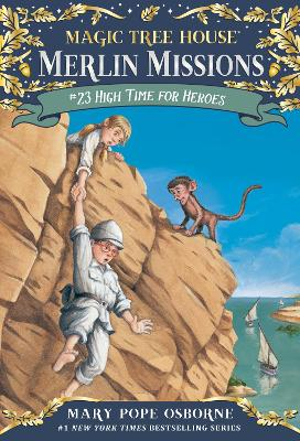 Magic Tree House #51 High Time for Heroes by Mary Pope Osborne