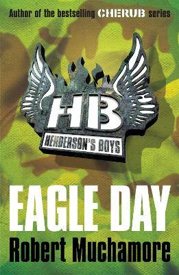 Henderson's Boys: Eagle Day by Robert Muchamore