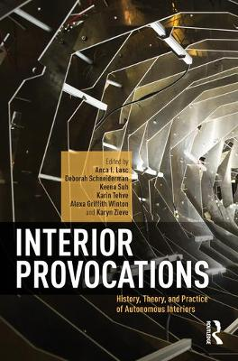 Interior Provocations: History, Theory, and Practice of Autonomous Interiors book