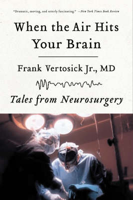 When the Air Hits Your Brain by Frank Vertosick