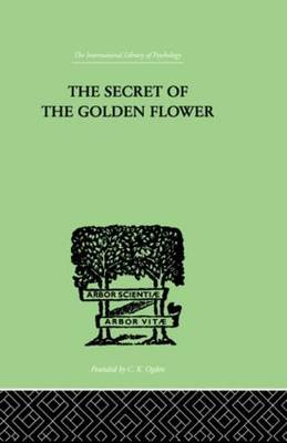 The Secret Of The Golden Flower: A Chinese Book of Life book