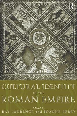 Cultural Identity in the Roman Empire by Joanne Berry