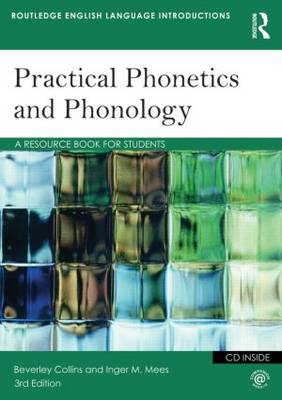 Practical Phonetics and Phonology by Beverley Collins