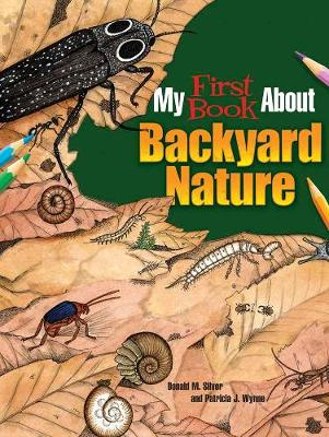 My First Book About Backyard Nature by Patricia J. Wynne