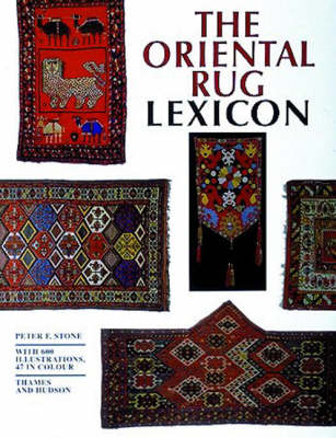 The Oriental Rug Lexicon by Peter Stone