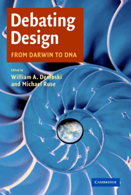 Debating Design by William A. Dembski