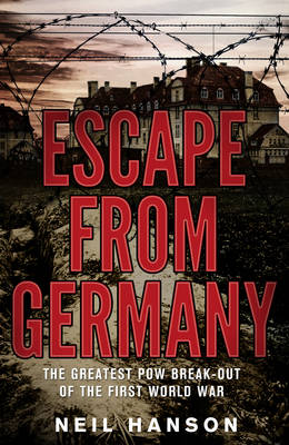 Escape From Germany by Neil Hanson