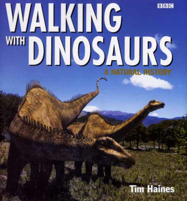 """""""Walking with Dinosaurs"""" by Tim Haines"""